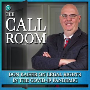 Don Kaiser on Legal Rights In The COVID-19 Pandemic on The Call Room with Dr. Robert Berry