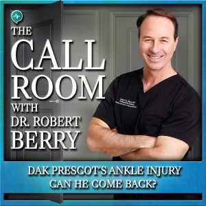 23 Dak Prescot's Ankle Injury - Can He Come Back? on The Call Room with Dr. Robert Berry