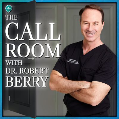 Step inside The Call Room with Dr. Robert Berry